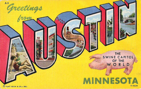 Greetings from Austin Minnesota, the Swine Capitol of the World, 1951