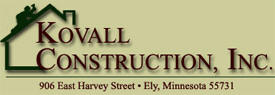Kovall Construction, Inc., Ely Minnesota