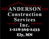 Anderson Construction Services, Ely Minnesota