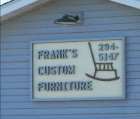 Frank's Custom Furniture, Foreston Minnesota