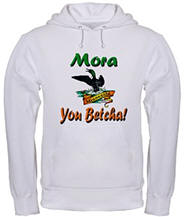 Mora You Betcha Hooded Sweatshirt