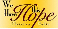 We Have This Hope Christian Radio